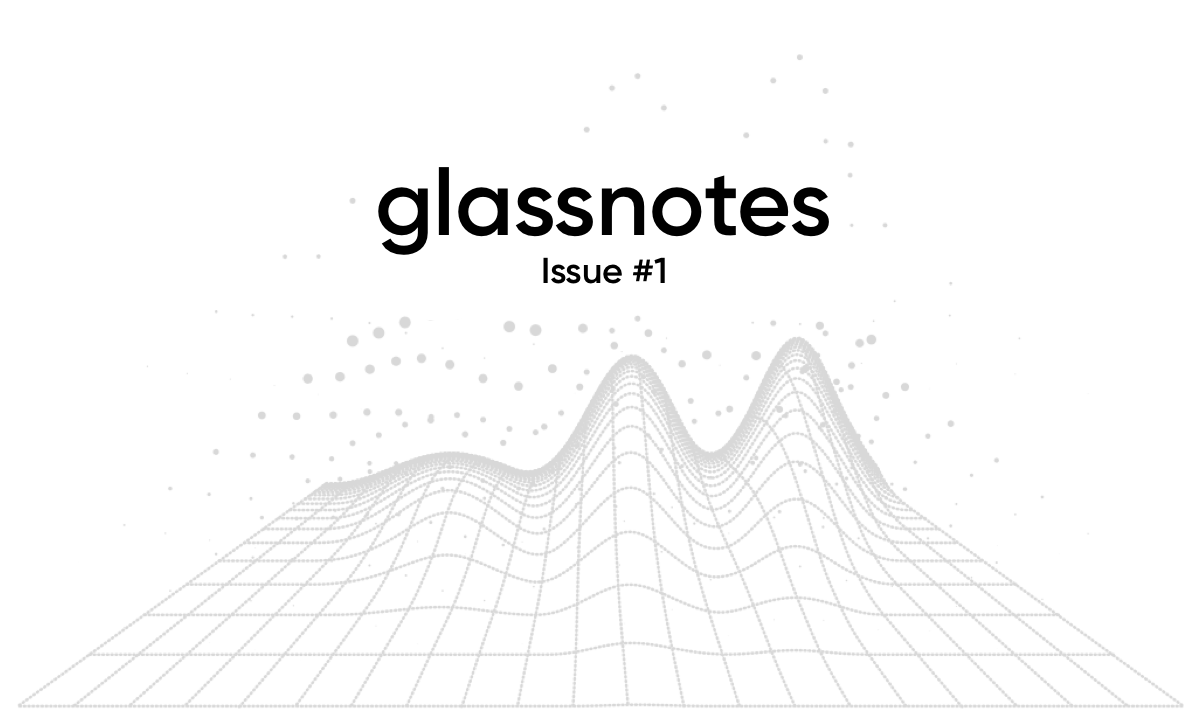 Glassnotes Issue #1