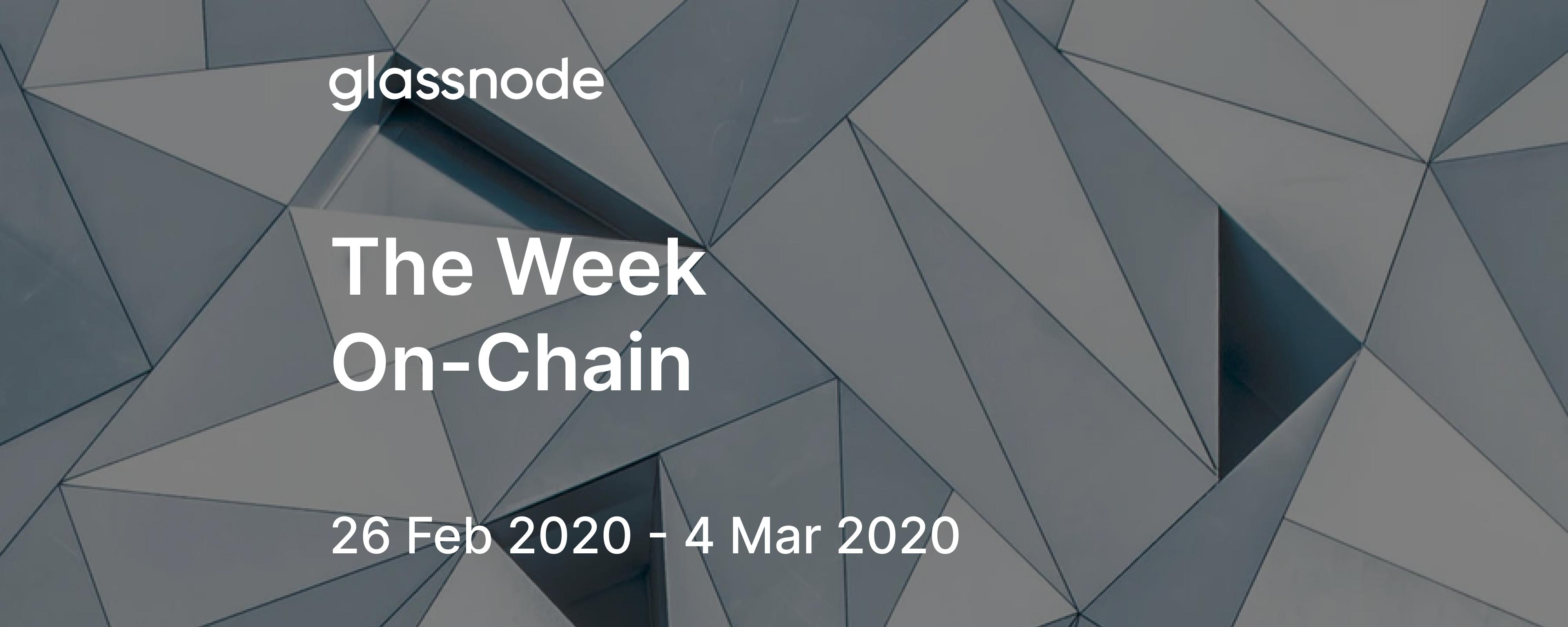 The Week On-Chain (26 Feb 2020 - 4 Mar 2020)