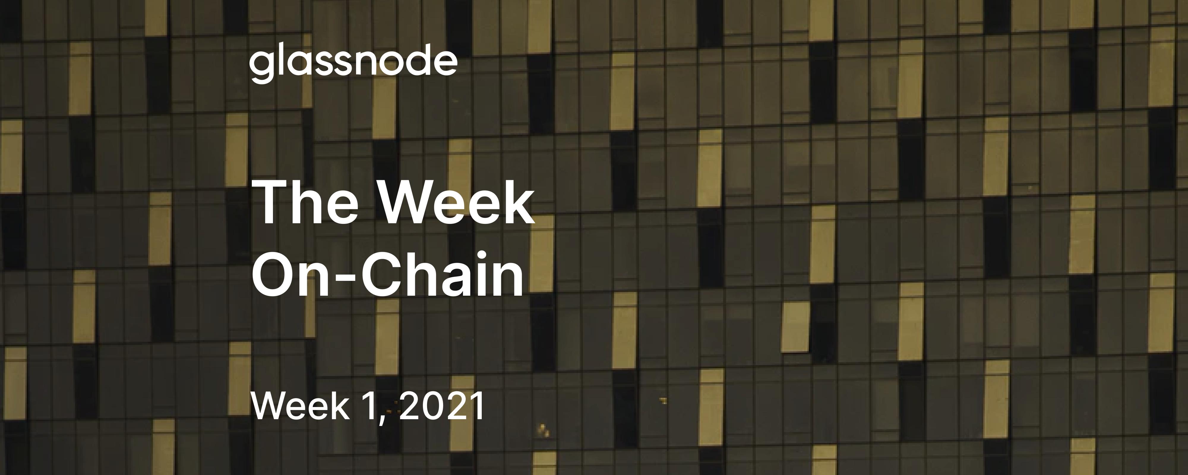 The Week On-Chain (Week 1, 2021)