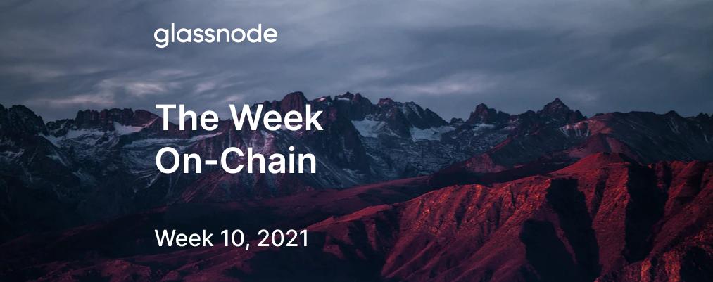The Week On-chain (Week 10, 2021)