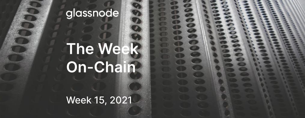 The Week On-chain (Week 15, 2021)