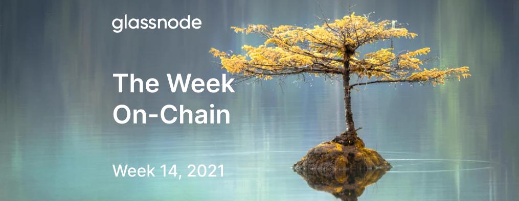 The Week On-chain (Week 14, 2021)