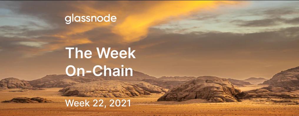 The Week On-chain (Week 22, 2021)
