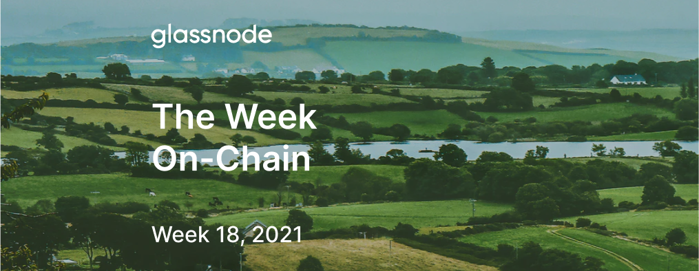 The Week On-chain (Week 18, 2021)