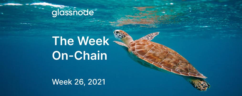The Week On-chain (Week 26, 2021)