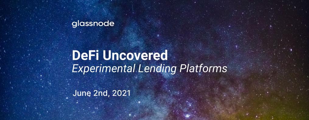 DeFi Uncovered: Experimental Lending Platforms