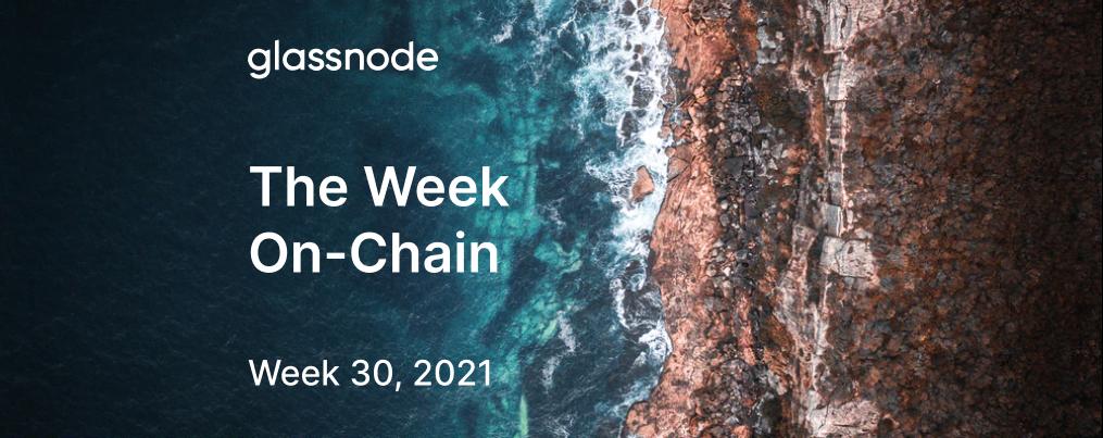 The Week On-chain (Week 30, 2021)