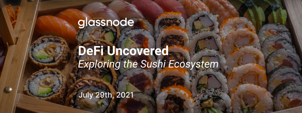 DeFi Uncovered: Exploring the Sushi Ecosystem