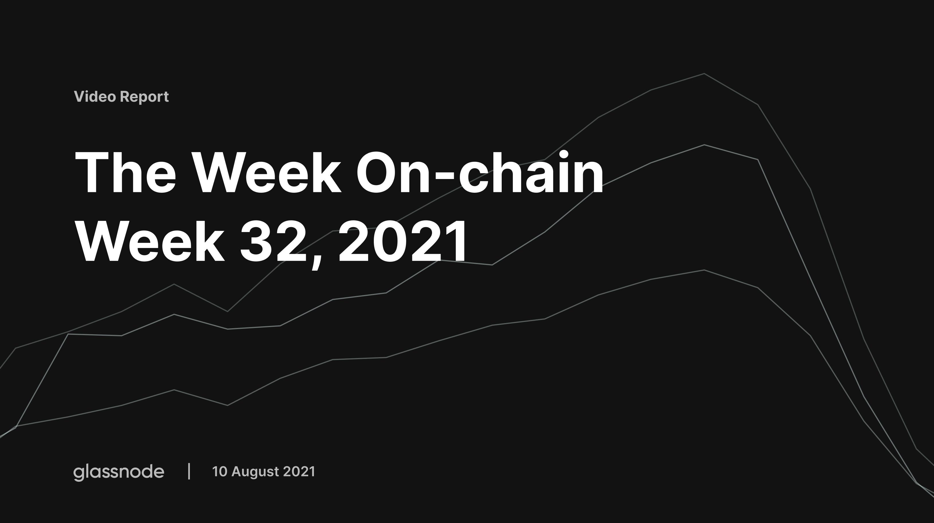 The Week On-chain (Week 33, 2021)