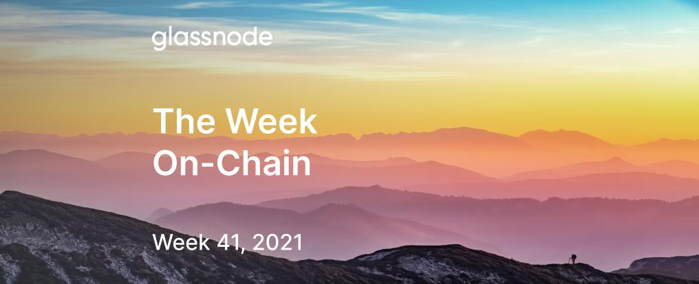 The Week Onchain (Week 41, 2021)