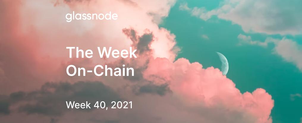 The Week Onchain (Week 40, 2021)