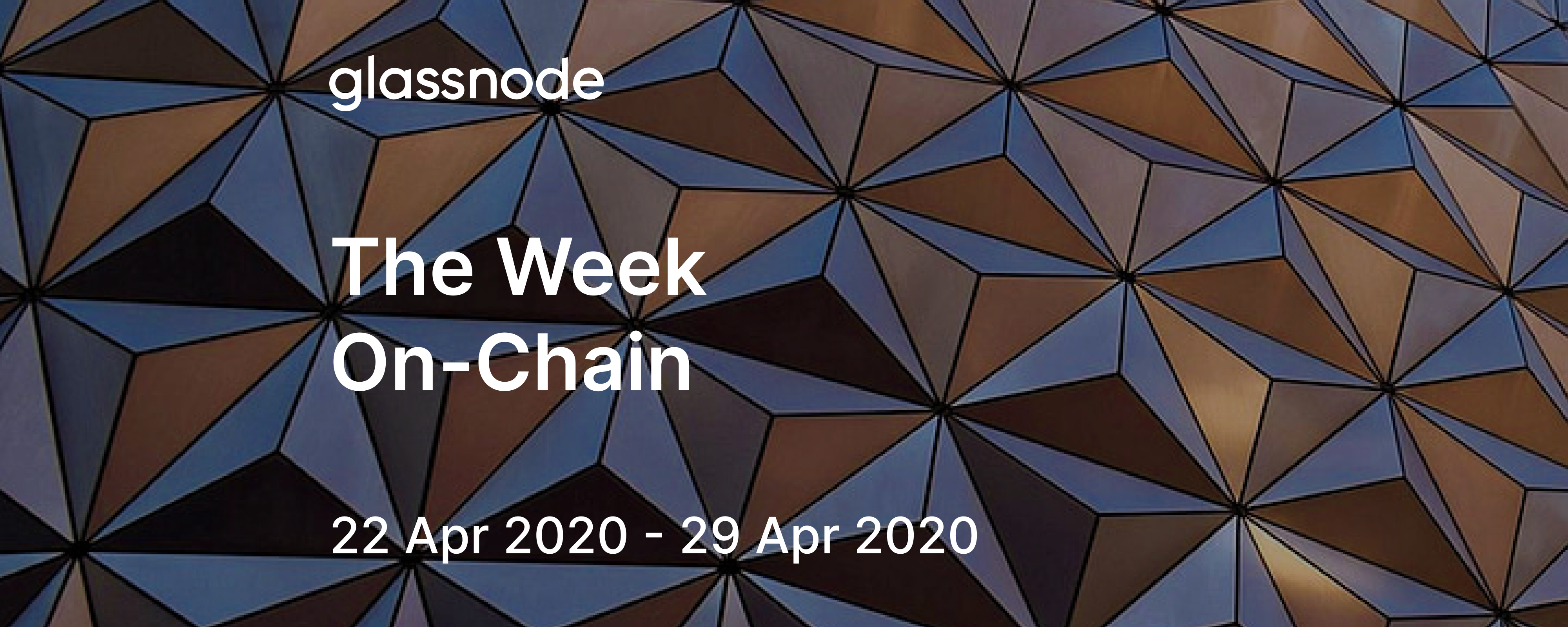 The Week On-Chain (22 Apr 2020 - 29 Apr 2020)