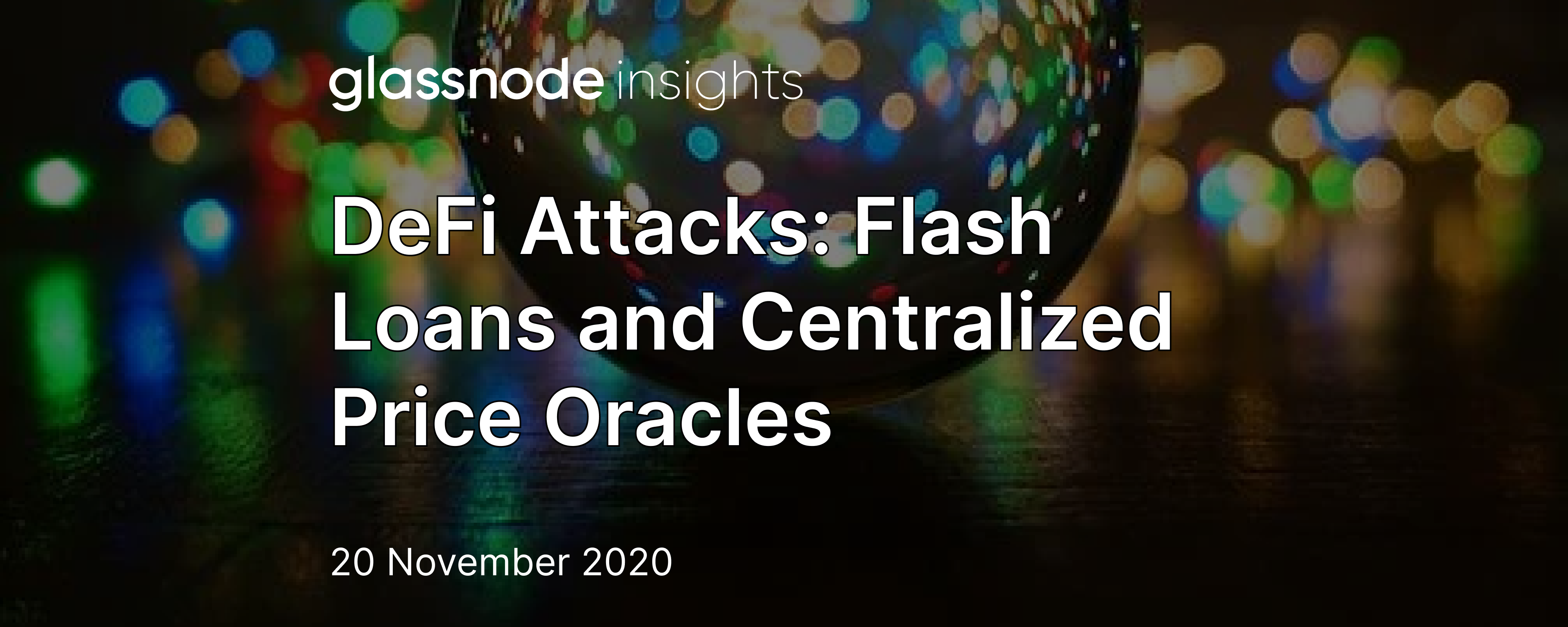 DeFi Attacks: Flash Loans and Centralized Price Oracles