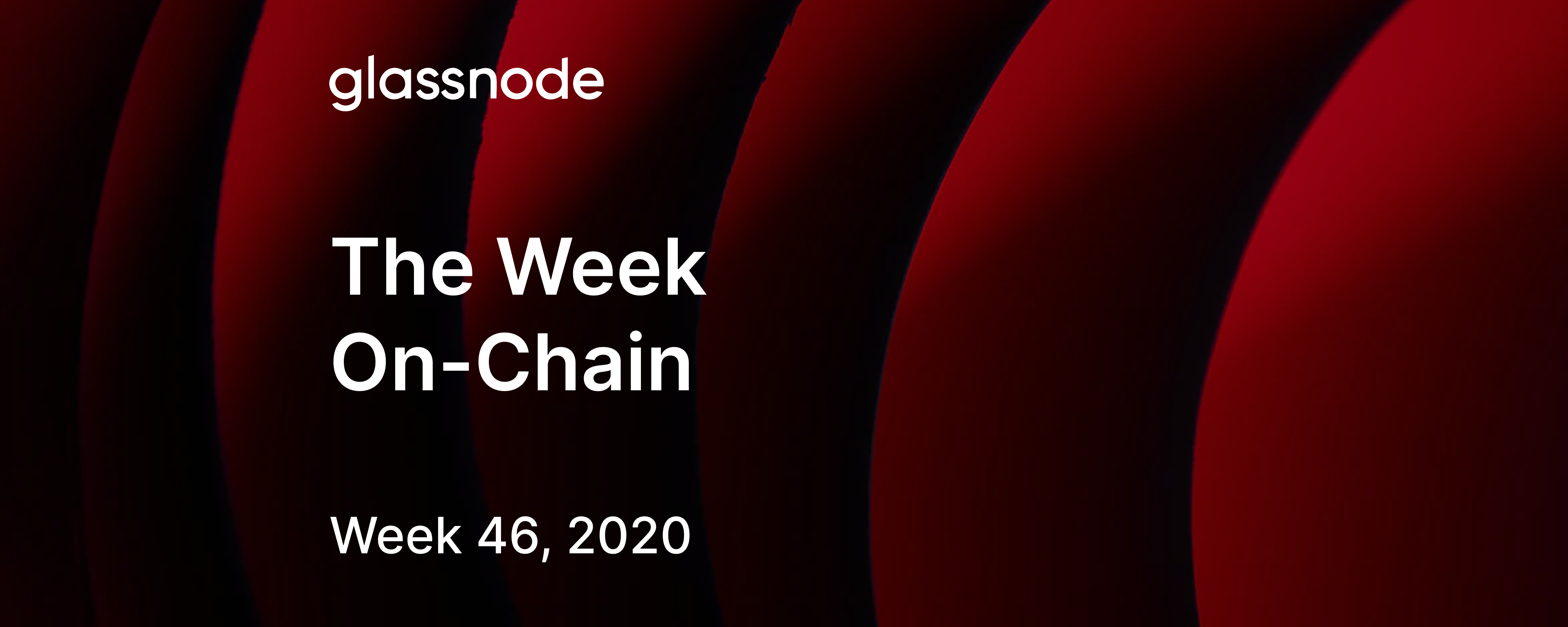 The Week On-Chain (Week 46, 2020)