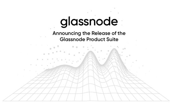 Glassnode Product Launch: The Future of Finance is On-Chain
