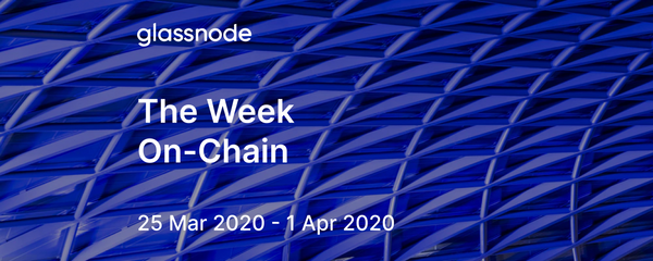 The Week On-Chain (25 Mar 2020 - 1 Apr 2020)