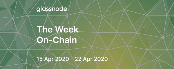 The Week On-Chain (15 Apr 2020 - 22 Apr 2020)
