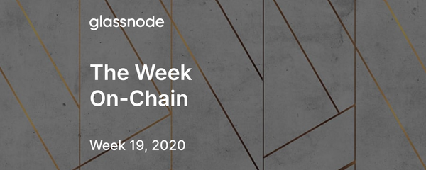 The Week On-Chain (Week 19, 2020)