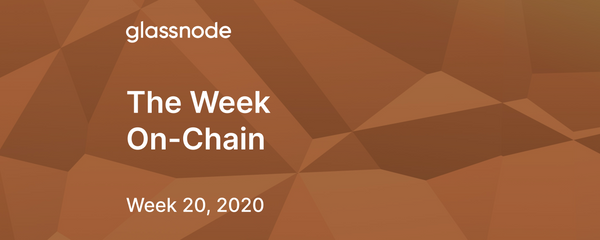 The Week On-Chain (Week 20, 2020)