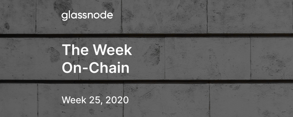The Week On-Chain (Week 25, 2020)