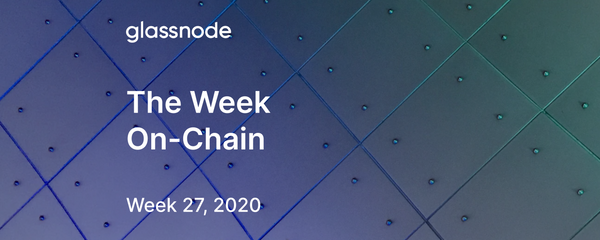 The Week On-Chain (Week 27, 2020)