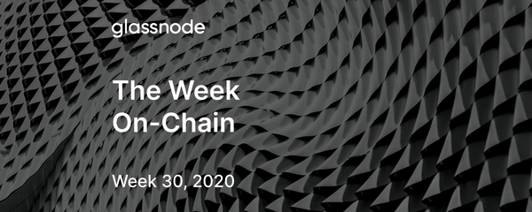 The Week On-Chain (Week 30, 2020)
