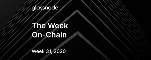 The Week On-Chain (Week 31, 2020)