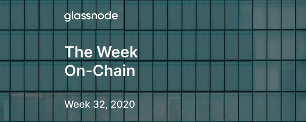 The Week On-Chain (Week 32, 2020)