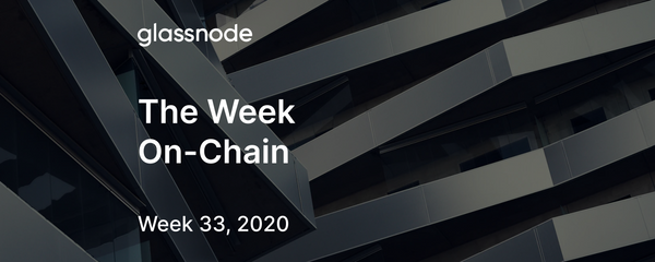 The Week On-Chain (Week 33, 2020)