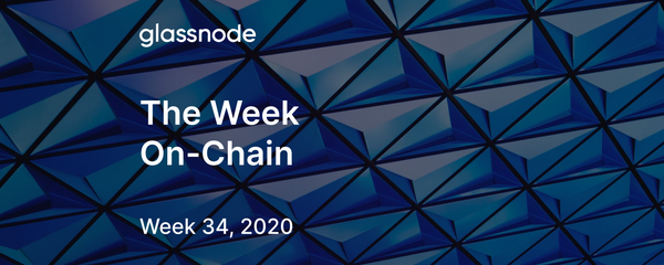 The Week On-Chain (Week 34, 2020)