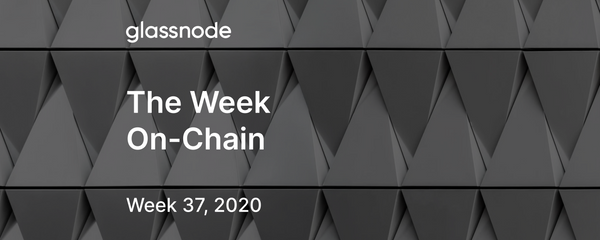 The Week On-Chain (Week 37, 2020)