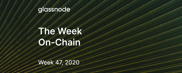 The Week On-Chain (Week 47, 2020)