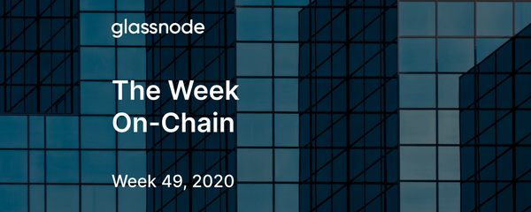 The Week On-Chain (Week 49, 2020)