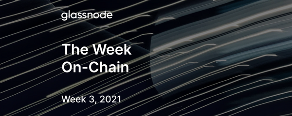 The Week On-Chain (Week 3, 2021)