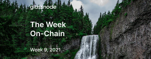 The Week On-chain (Week 9, 2021)