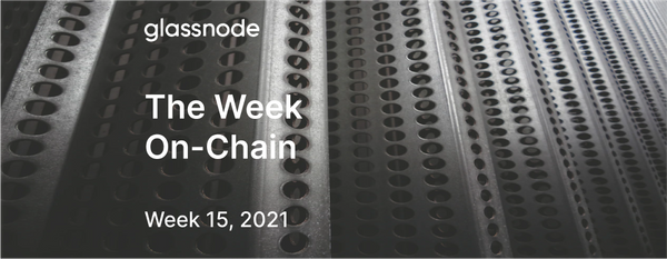 The Week On-chain (Week 15, 2021)