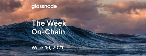 The Week On-chain (Week 16, 2021)