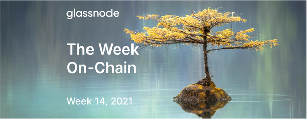 The Week On-chain (Week 14, 2021)